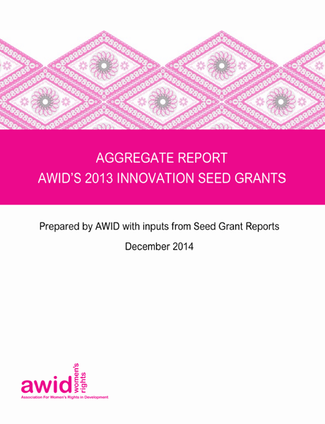 Cover:  Aggregate_Report - AWID's 2013 Innovatve Seed Grants