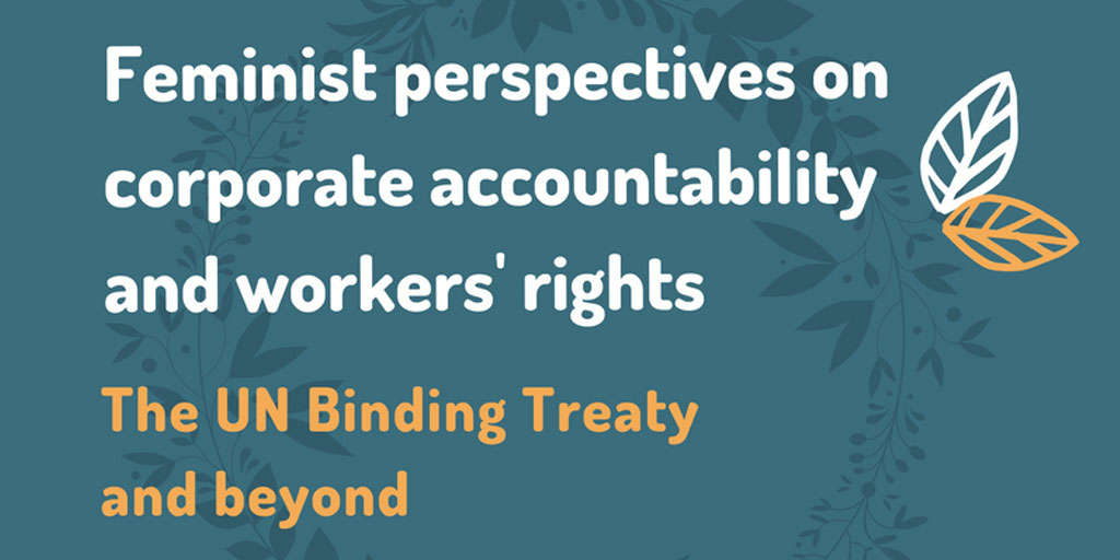 Webinar cover: Feminist perspectives on corporate accountability and workers' rights: the UN Binding Treaty and beyond