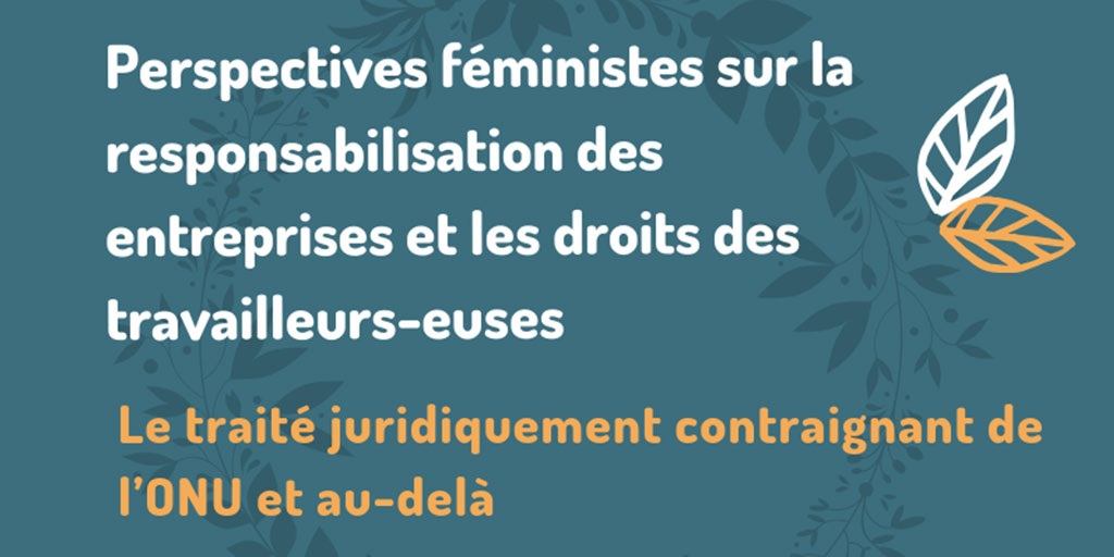 Webinar cover - FR: Feminist perspectives on corporate accountability and workers' rights: the UN Binding Treaty and beyond