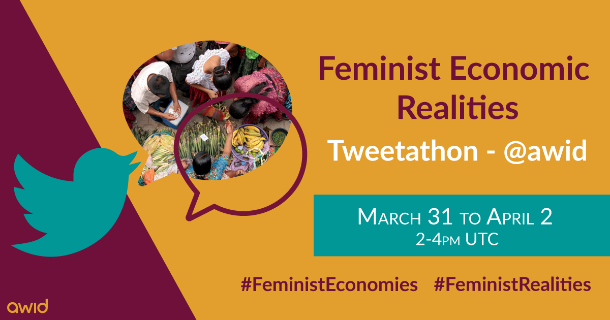 Join the Tweetathon to spotlight Feminist Economic Realities, with @AWID from March 31 to April 2, 2-4pm UTC