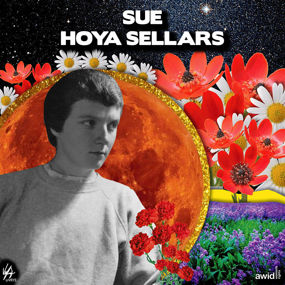 "<strong>Sue </strong>was an artist, activist and teacher from the USA. As a lesbian feminist, she created art for women, about women.<br /><a href=""https://www.awid.org/whrd/sue-hoya-sellars"" title=""WHRD: Sue Hoya Sellars"">Read more &gt;</a>"