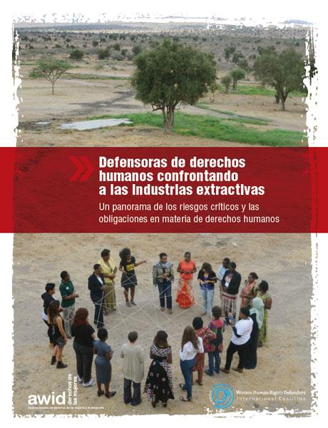 Defensoras de derechos humanos confrontando a las industrias extractivas - covertura del informe (460x600)